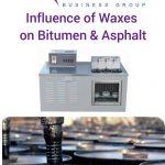 Influence of waxes on bitumen & Asphalt